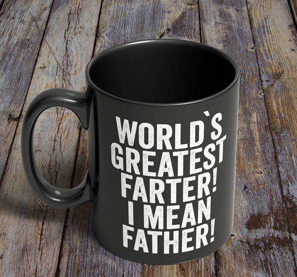 World's Greatest Farter I Mean Father Black Mug - Shirtoopia