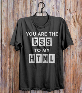 You Are The Css To My Html T-shirt Black