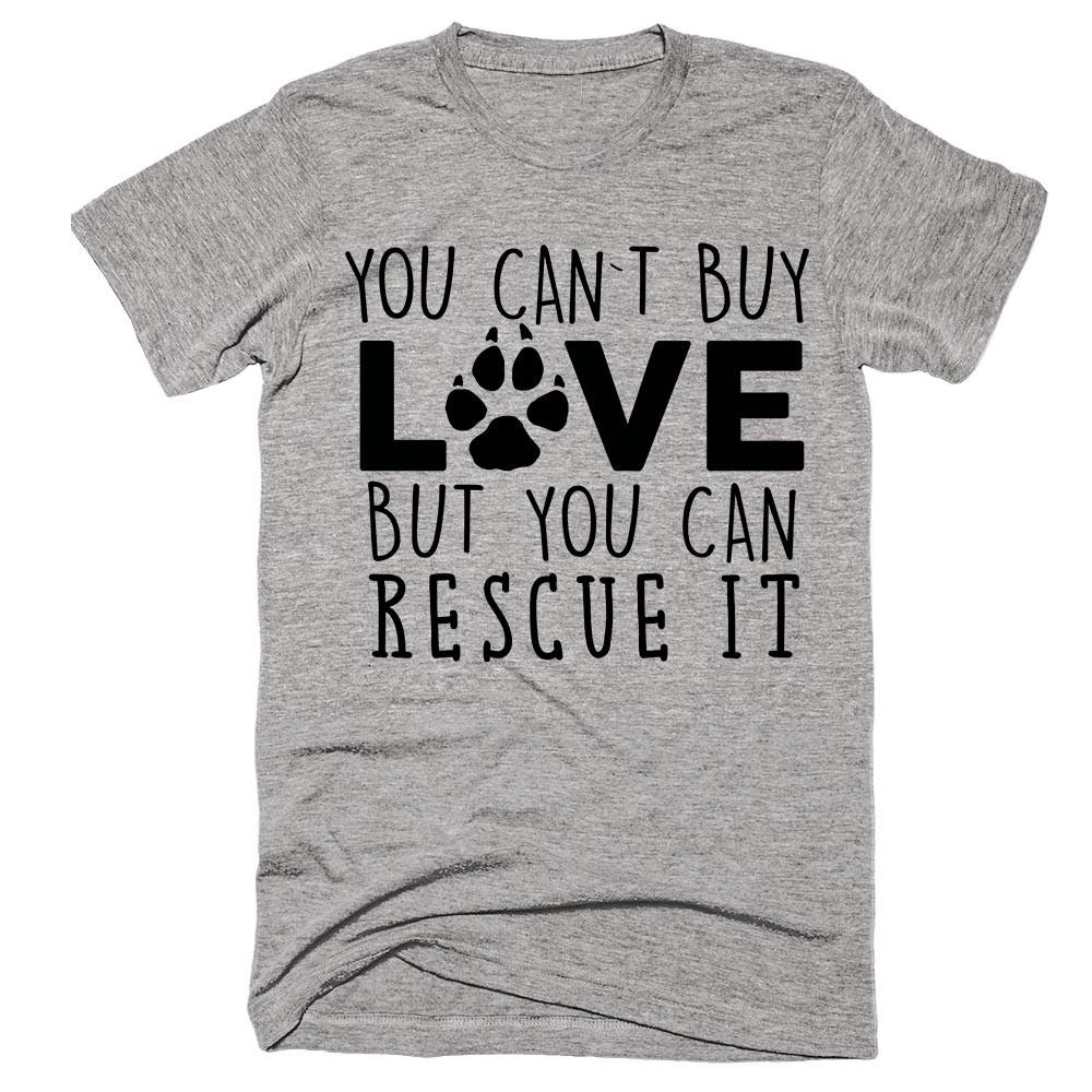 you cant buy love but you can rescue it dog t-shirt - Shirtoopia