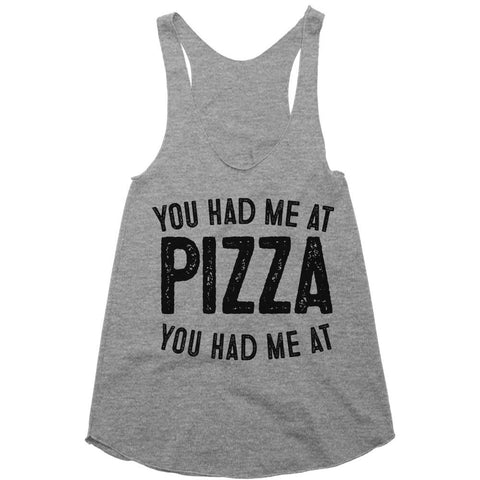 you had me at pizza racerback top shirt