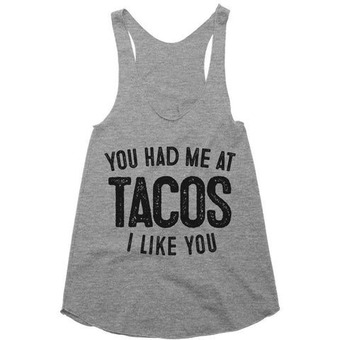 you had me at tacos racerback top shirt - Shirtoopia