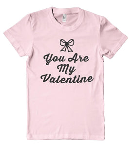 you are my valentine t shirt - Shirtoopia