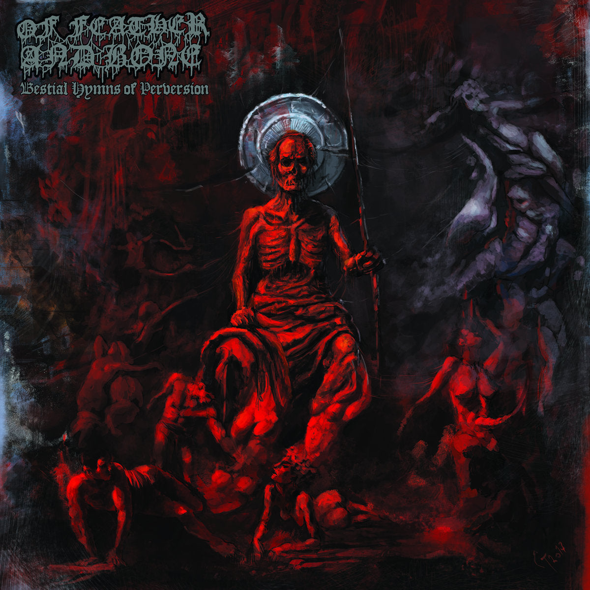 Of Feather & Bone - Beastial Hymns of Perversion