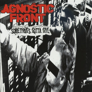 Agnostic Front - Something's Gotta Give - LP