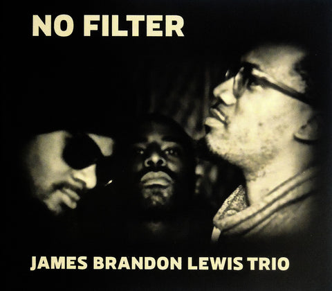 James Brandon Lewis Trio – No Filter – New LP