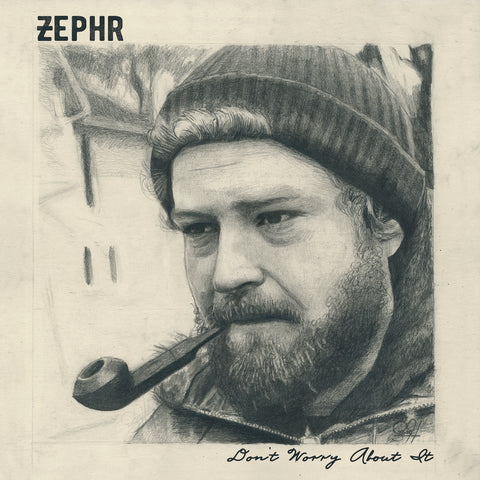 ZEPHR – Don't Worry About It  – New LP