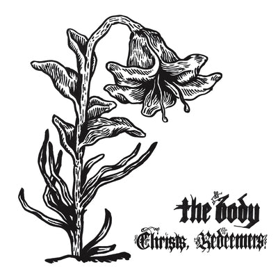 Body, The ‎– Christs, Redeemers - 2xLP