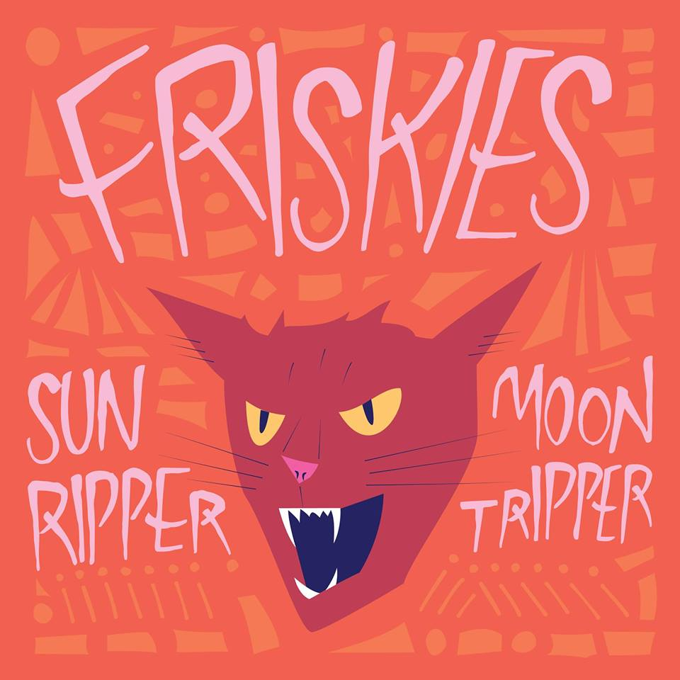 Friskies - Sun Ripper Moon Tripper - New LP
