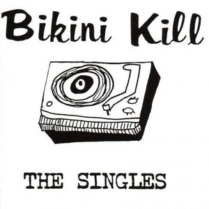 Bikini Kill - The Singles - LP