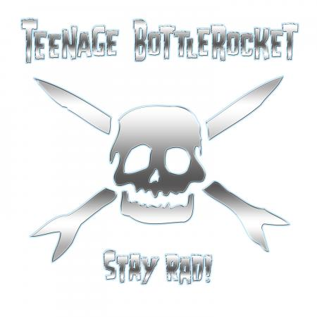 Teenage Bottlerocket - Stay Rad! - LP
