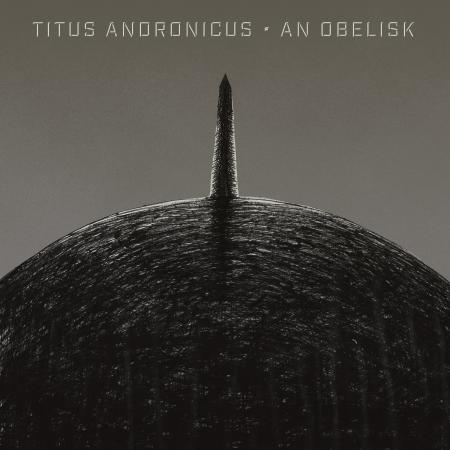 Titus Andronicus - An Obelisk [GRAYSCALE VINYL] - New LP