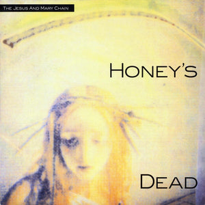 Jesus & Mary Chain - Honey's Dead - LP