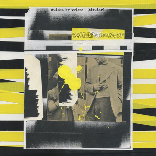 Guided By Voices - Warp And Woof - New LP