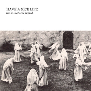 Have A Nice Life - The Unnatural World - LP