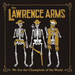 Lawrence Arms - We Are The Champions Of The World 2xLP