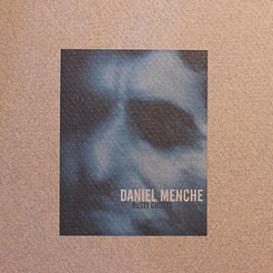 Daniel Menche - Rusty Ghosts - 2x 7""