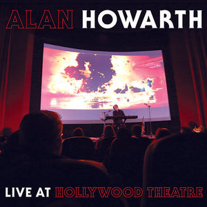 Howarth, Alan - Live at Hollywood Theatre (Limited Edition) - LP