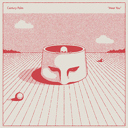 Century Palm - Meet You - New LP
