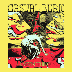 Casual Burn - Mean Thing - New LP
