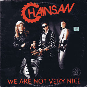 Chainsaw - We are Not Very Nice - Used LP