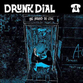 Drunk Dial #4 - The Hound Of Love (black vinyl)- New 7""