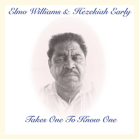 Williams, Elmo & Hezekiah Early – Takes One to Know One - New LP