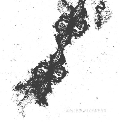 Failed Flowers - s/t LP
