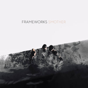Frameworks - Smother - New LP