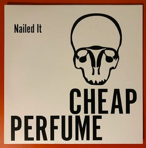Cheap Perfume – Nailed It  – New LP