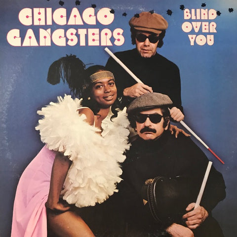 Chicago Gangsters – Blind Over You – Used LP