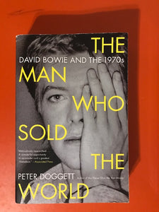 Doggett, Peter – The Man Who Sold the World: David Bowie and the 1970s – Used Book