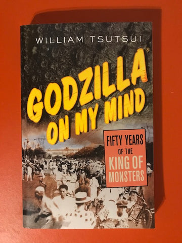 Tsutski, William – Godzilla On My Mind – Used Book