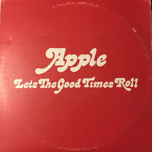 Apple - Lets the Good Times Roll - Used LP