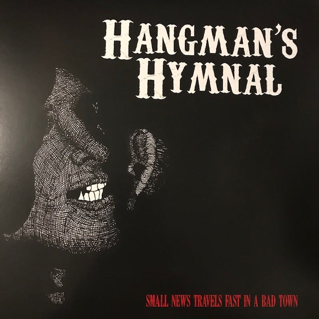 Hangman's Hymnal – small news travels fast in a bad town – New LP