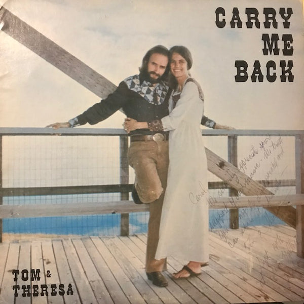 Tom & Theresa – Carry Me Back  - Used LP