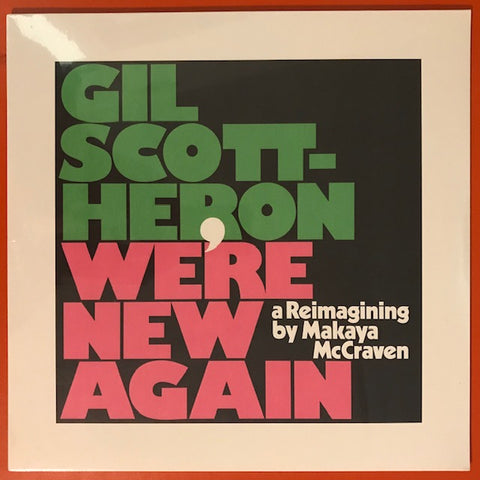 Gil Scott-Heron and Makaya McCraven – We're New Again: a Reimagining by Makaya McCraven – New LP