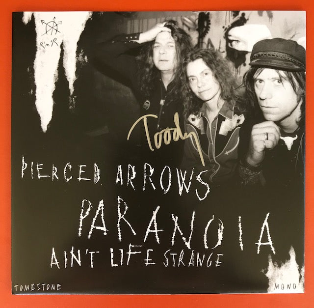 Pierced Arrows - Paranoia / Ain't Life Strange (Autographed by Toody!) - New 7""