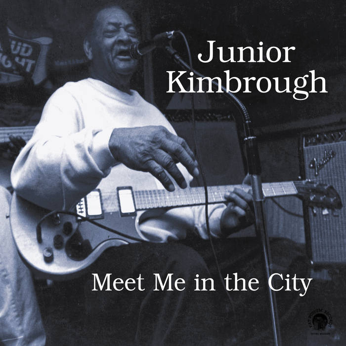Kimbrough, Junior - Meet Me in the City - New LP