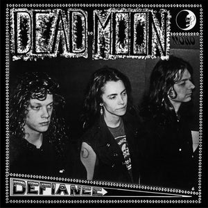 Dead Moon - Defiance - New LP