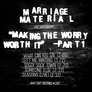 Marriage Material - Making the Worry Worth It Part 1 7""