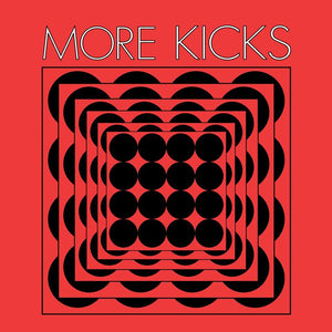 More Kicks – S/T – New LP