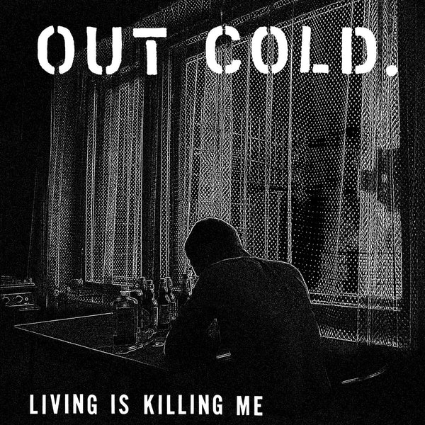 Out Cold - Living is Killing Me - New LP