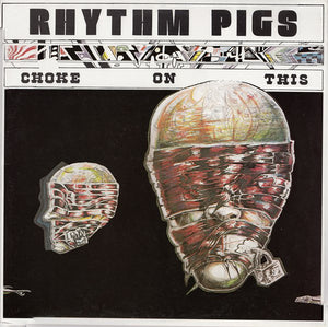 Rhythm Pigs ‎– Choke On This - LP - Used
