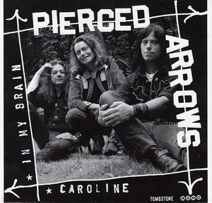 Pierced Arrows - In My Brain / Caroline - New 7""