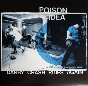Poison Idea - The Early Years, Volume 1: Darby Crash Rides Again - New LP