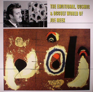 Various Artists - The Emotional, Cosmic and Occult World of Joe Meek – New LP