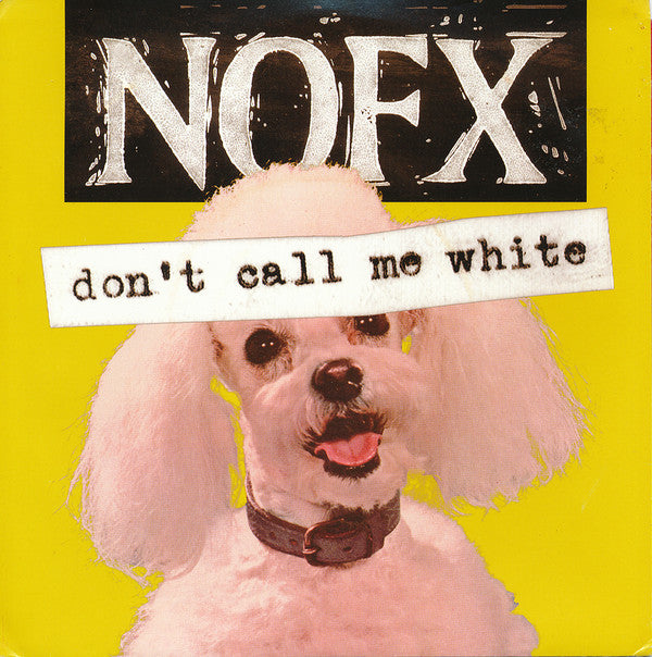 "NOFX - Don't Call Me White - 7"" - Used"