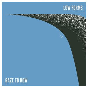 Low Forms ‎– Gaze To Bow/The Watchful Eye – New LP