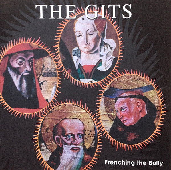 Gits, the  ‎– Frenching The Bully [+ live at X-Ray Cafe] – Used CD