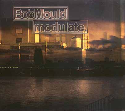 Mould, Bob ‎– Modulate – New CD